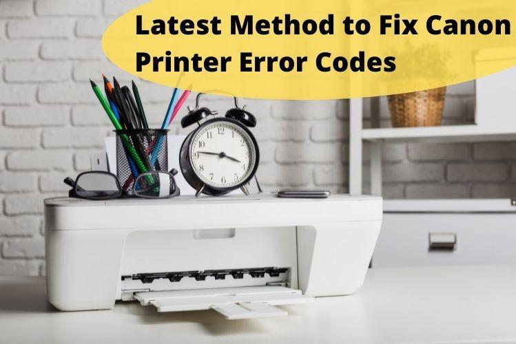 Latest Method to Fix Canon Printer Error Codes